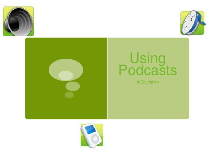Using Podcasts<br />InEducation<br />
