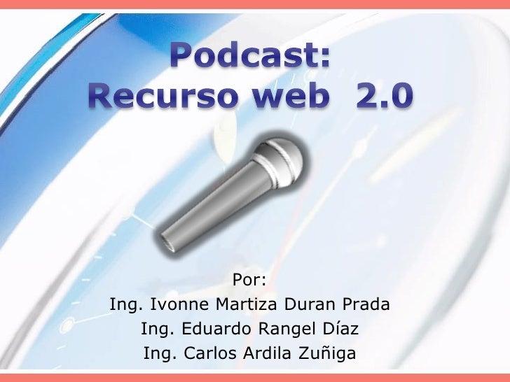 Por: Ing. Ivonne Martiza Duran Prada    Ing. Eduardo Rangel Díaz     Ing. Carlos Ardila Zuñiga