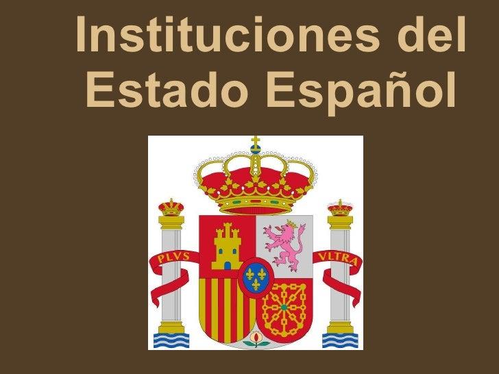 Instituciones del Estado Español