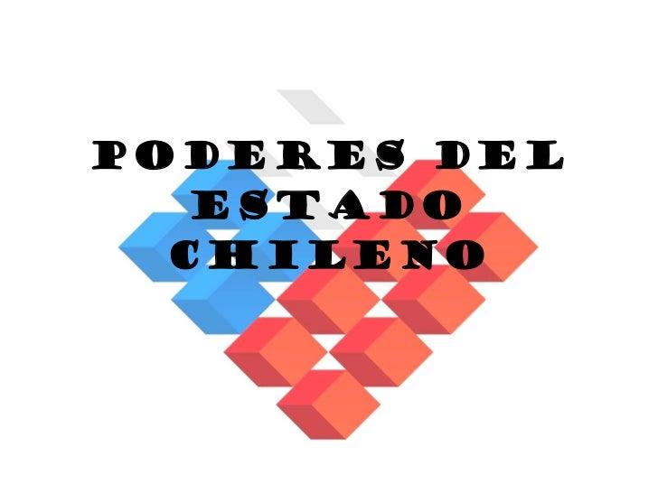 PODERES DEL ESTADO CHILENO
