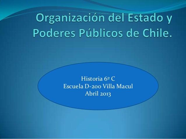 Historia 6º CEscuela D-200 Villa Macul        Abril 2013
