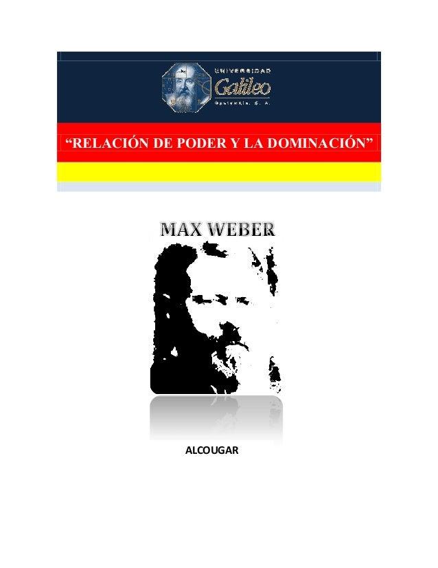 """""""RELACIÓN DE PODER Y LA DOMINACIÓN""""ALCOUGAR"""