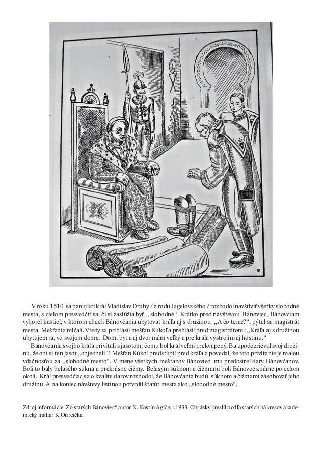 V roku 1510 sa panujúci kráľ Vladislav Druhý / z rodu Jagelovského / rozhodol navštíviť všetky slobodnémesta, s cieľom pre...