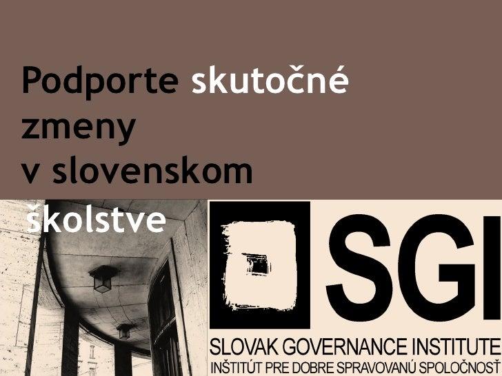 Podporte skutočné zmeny v slovenskom školstve