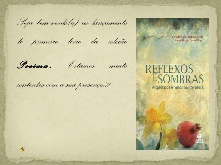 <ul><li>Seja bem-vindo(a) ao lançamento do primeiro livro da coleção  Poeima .  Estamos muito contentes com a sua presença...