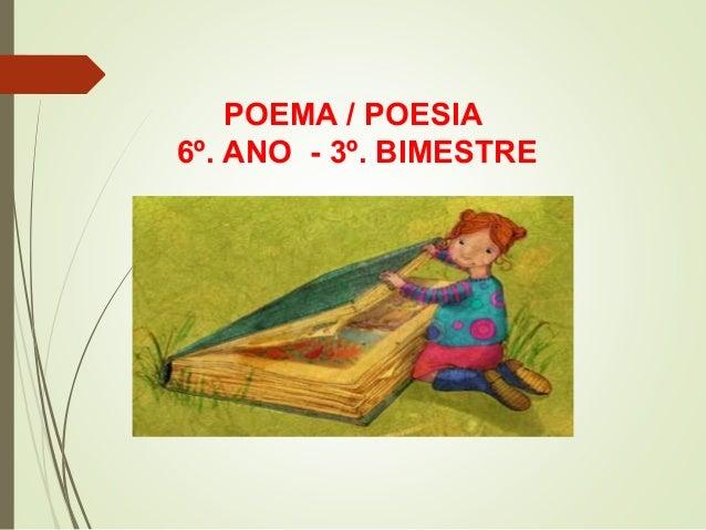 POEMA / POESIA 6º. ANO - 3º. BIMESTRE