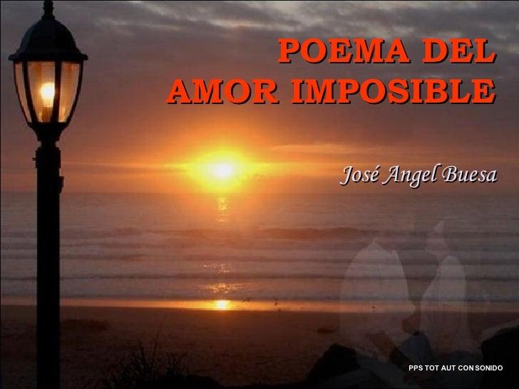 POEMA DEL AMOR IMPOSIBLE José Angel Buesa PPS TOT AUT CON SONIDO