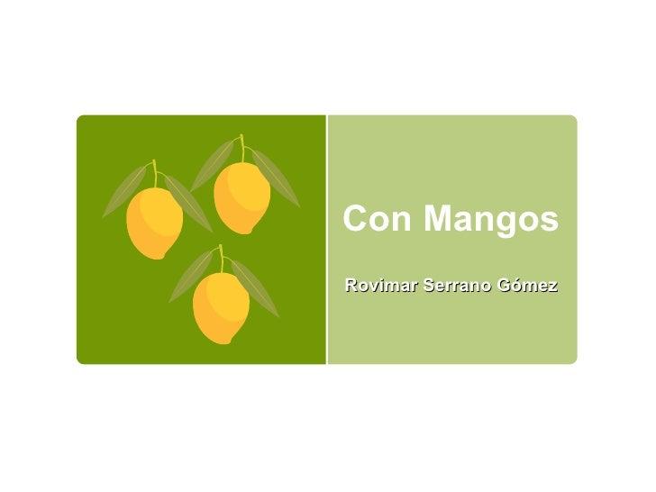 Con Mangos<br />Rovimar Serrano Gómez<br />