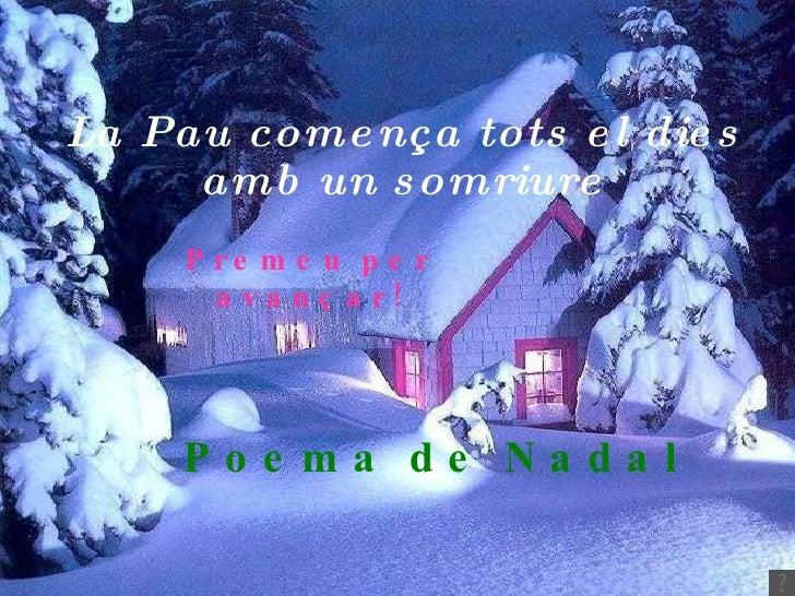 La Pau comença tots el dies amb un somriure Poema de Nadal Premeu per avançar!