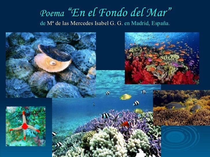 """Poema  """"En el Fondo del Mar"""" de  Mª de las Mercedes Isabel G. G.  en Madrid, España."""