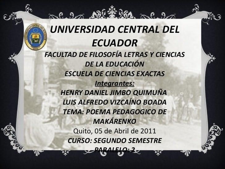 UNIVERSIDAD CENTRAL DEL ECUADOR FACULTAD DE FILOSOFÍA LETRAS Y CIENCIAS DE LA EDUCACIÓN ESCUELA DE CIENCIAS EXACTAS Integr...