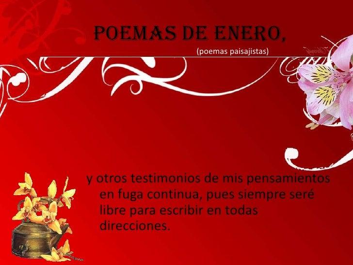 Poemas de Enero,<br />(poemas paisajistas)<br />y otros testimonios de mis pensamientos en fuga continua, pues siempr...