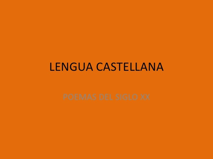 LENGUA CASTELLANA  POEMAS DEL SIGLO XX