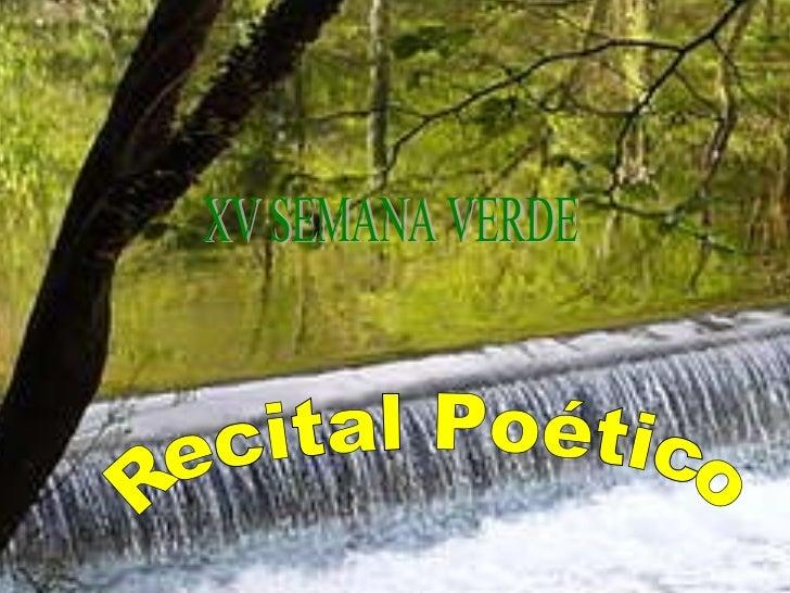 XV SEMANA VERDE Recital Poético