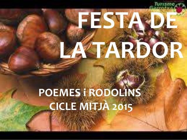FESTA DE LA TARDOR POEMES i RODOLINS CICLE MITJÀ 2015