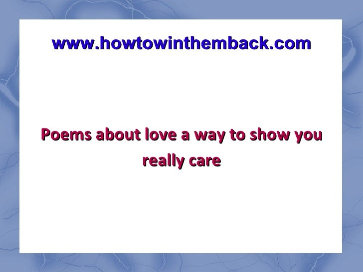 www.howtowinthemback.com Poems about love a way to show you really care