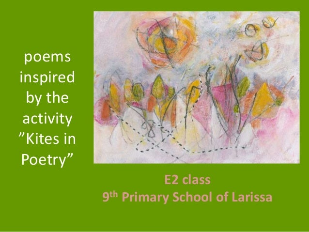 """poems inspired by the activity """"Kites in Poetry"""" E2 class 9th Primary School of Larissa"""