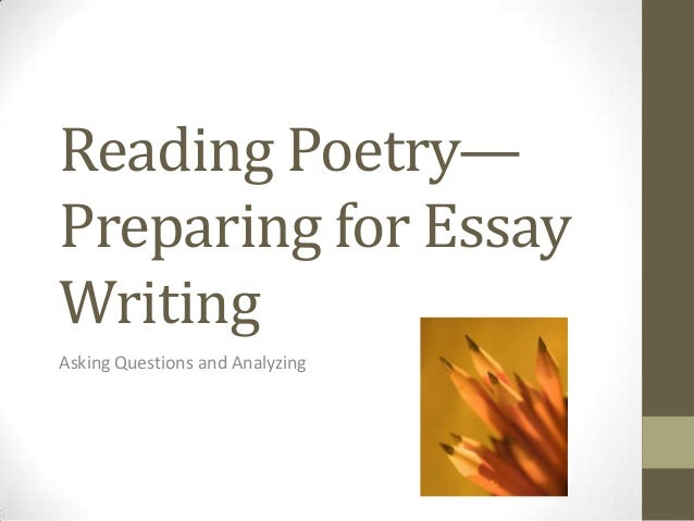 Reading Poetry, Preparing For Essay Writing
