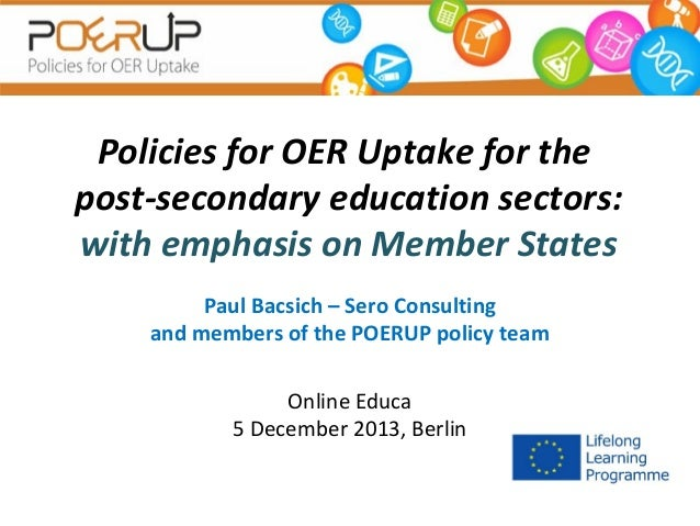Policies for OER Uptake for the post-secondary education sectors: with emphasis on Member States Paul Bacsich – Sero Consu...