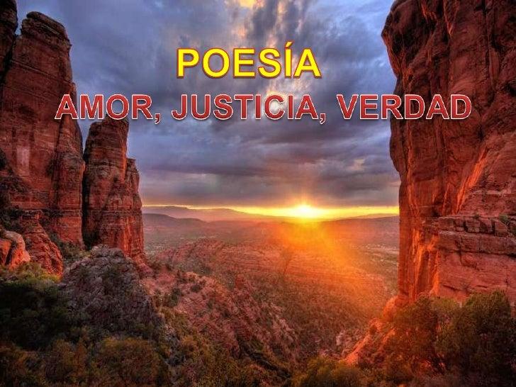Poesía amor, justicia y verdad.