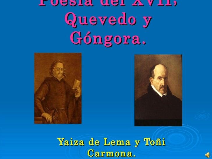 Poesía del XVII; Quevedo y Góngora. Yaiza de Lema y Toñi Carmona.