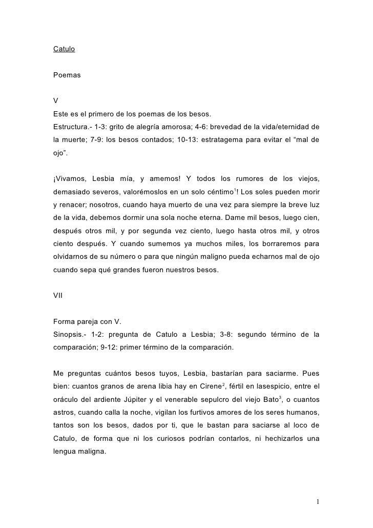 CatuloPoemasVEste es el primero de los poemas de los besos.Estructura.- 1-3: grito de alegría amorosa; 4-6: brevedad de la...