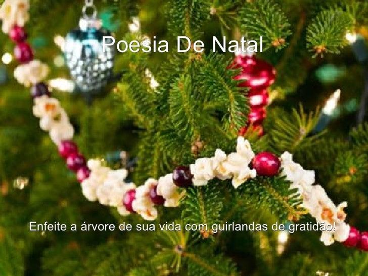 Poesia De Natal Enfeite a árvore de sua vida com guirlandas de gratidão!