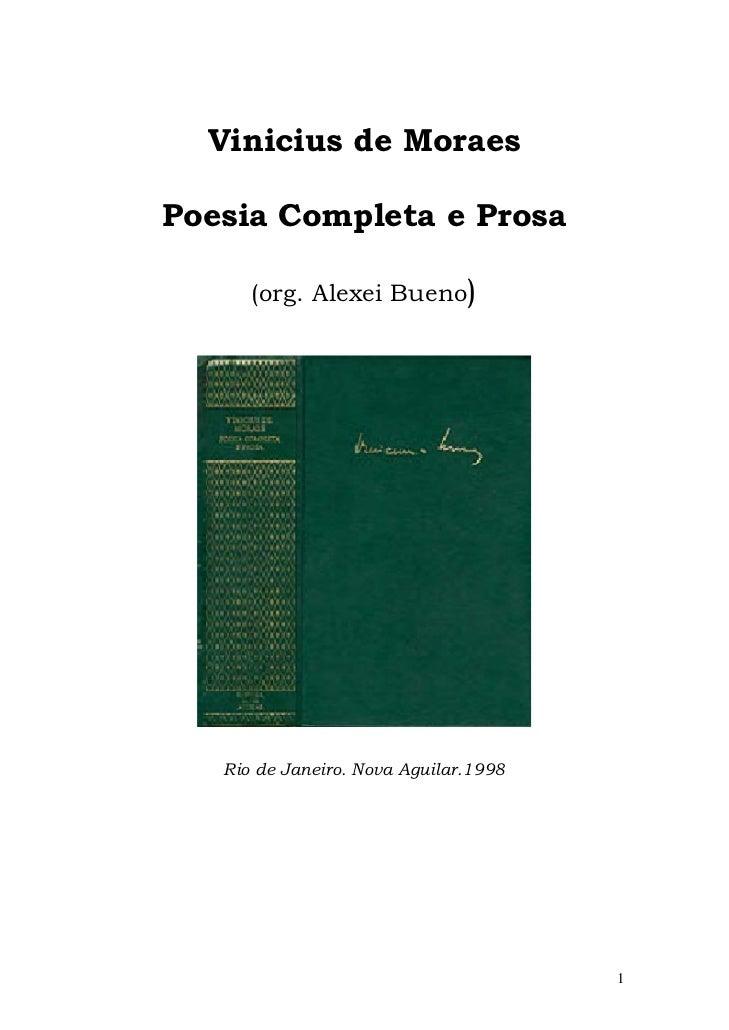 Vinicius de MoraesPoesia Completa e Prosa      (org. Alexei Bueno)   Rio de Janeiro. Nova Aguilar.1998                    ...