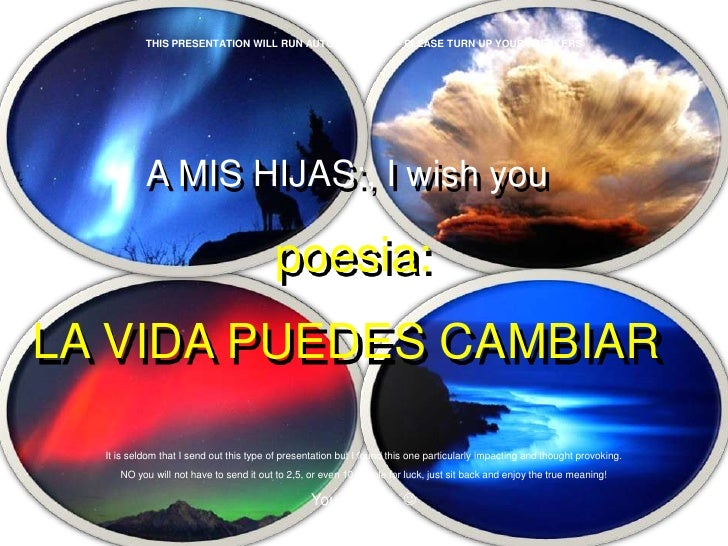 THIS PRESENTATION WILL RUN AUTOMATICALLY – PLEASE TURN UP YOUR SPEAKERS           A MIS HIJAS:, I wish you                ...
