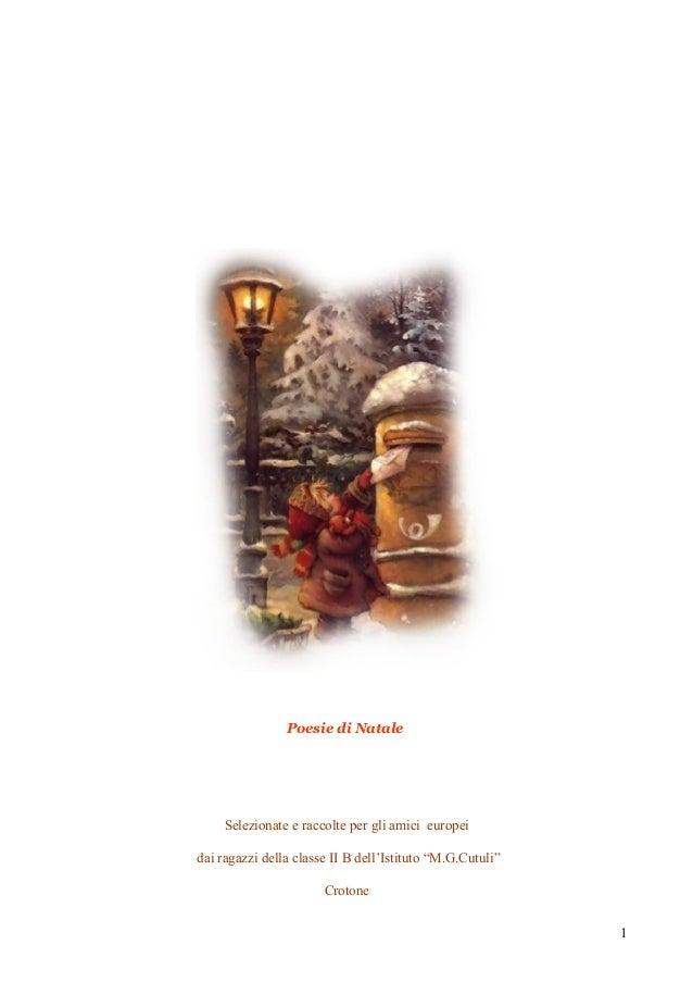 Oggi viene realizzato in tutto Poesie di Natale Selezionate e raccolte per gli amici europei dai ragazzi della classe II B...