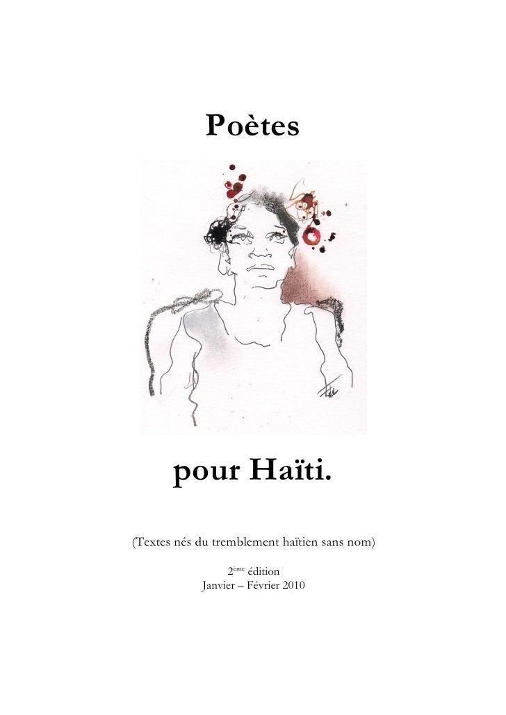 Poètes       pour Haïti.(Textes nés du tremblement haïtien sans nom)                 2ème édition            Janvier – Fév...