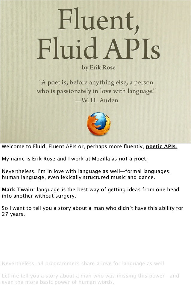 "Fluent,             Fluid APIs         by Erik Rose              ""A poet is, before anything else, a person              w..."