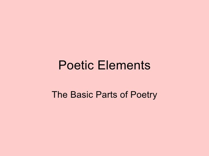 Poetic Elements The Basic Parts of Poetry