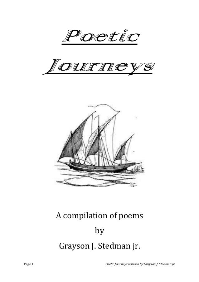 Poetic         Journeys         A compilation of poems                  by         Grayson J. Stedman jr.Page 1           ...