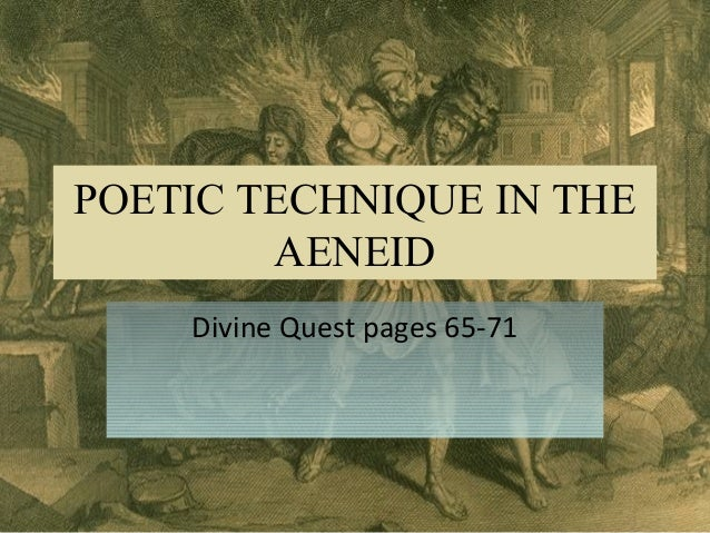 POETIC TECHNIQUE IN THE AENEID Divine Quest pages 65-71