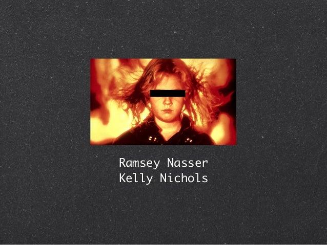 Ramsey Nasser Kelly Nichols
