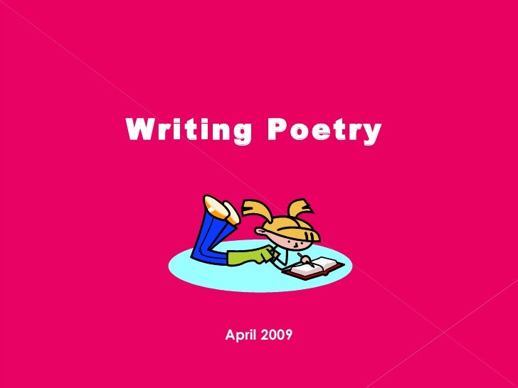 Writing Poetry April 2009