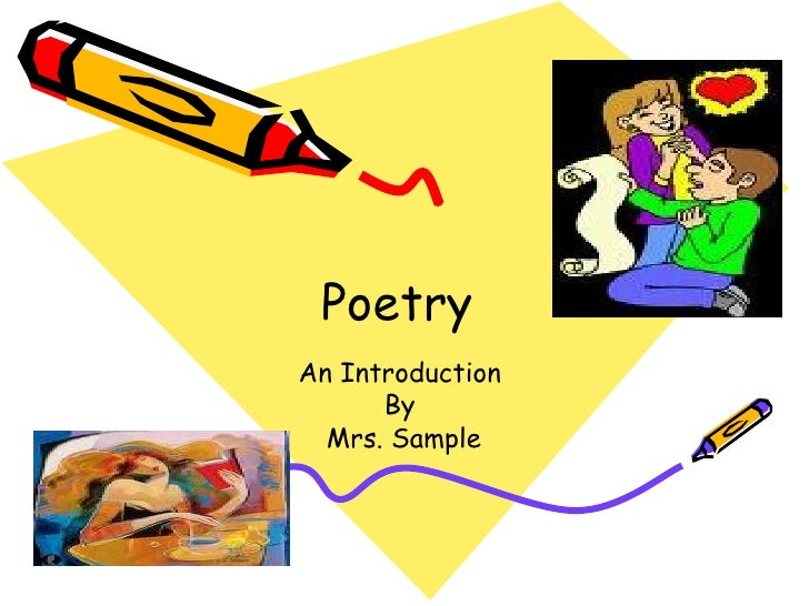 Poetry  An Introduction  By  Mrs. Sample