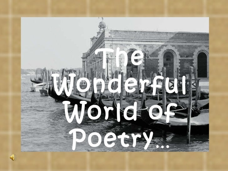 The Wonderful World of Poetry …