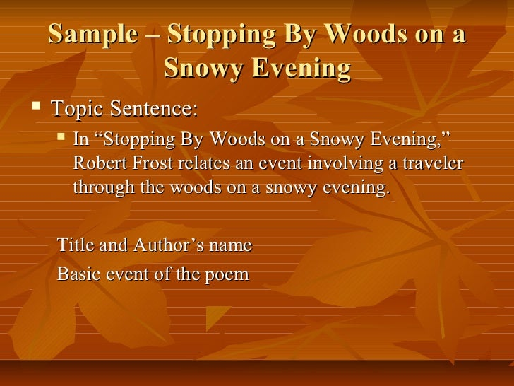 theme of the poem stopping by the woods on a snowy evening Start studying robert frost woods, birches, road, gold learn the speaker in the poem is traveling at night through the snow and pauses with his horse near the woods by a neighbor's house to stopping by woods on a snowy evening themes: captures a pull between life and.