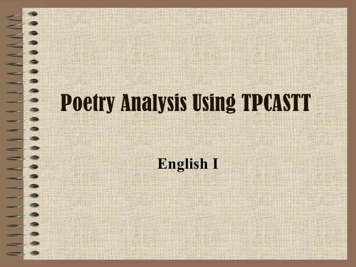 Poetry Analysis Using TPCASTT English I