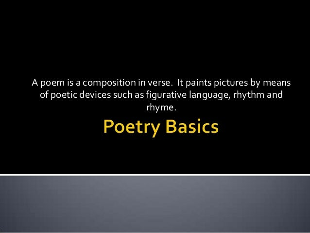 Poetry Basics:  Introduction to poetry - analysis and forms.