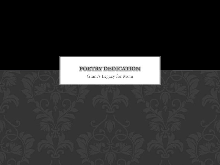 POETRY DEDICATION  Grant's Legacy for Mom