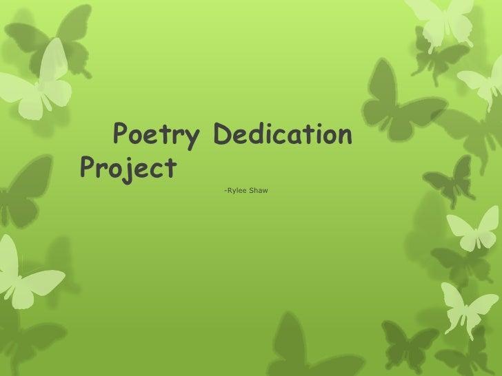 Poetry DedicationProject          -Rylee Shaw
