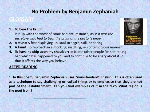 no problem benjamin zephaniah essay A guide to the language of caribbean poetry 'that's not stopping me' ('reggae head', benjamin zephaniah.