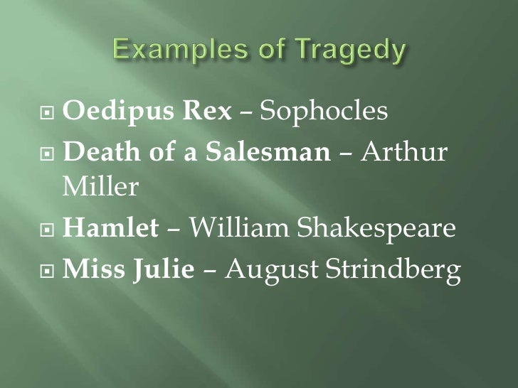 "death of a salesman and oedipus ""oedipus the king"" and ""death of salesman"" both are tragedies for a play to be considered as a tragedy it has to meet the principles determined by aristotle, a greek philosopher, or those of arthur miller who is playwright of twentieth century."