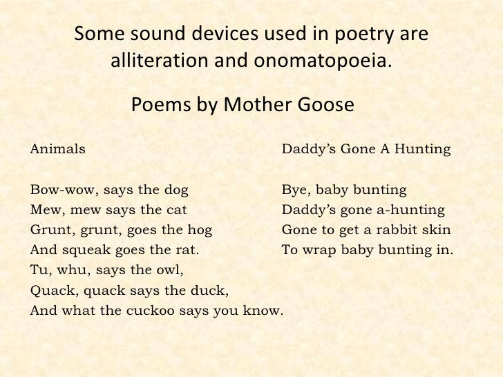 ... devices used in poetry are alliteration and onomatopoeia Alliteration