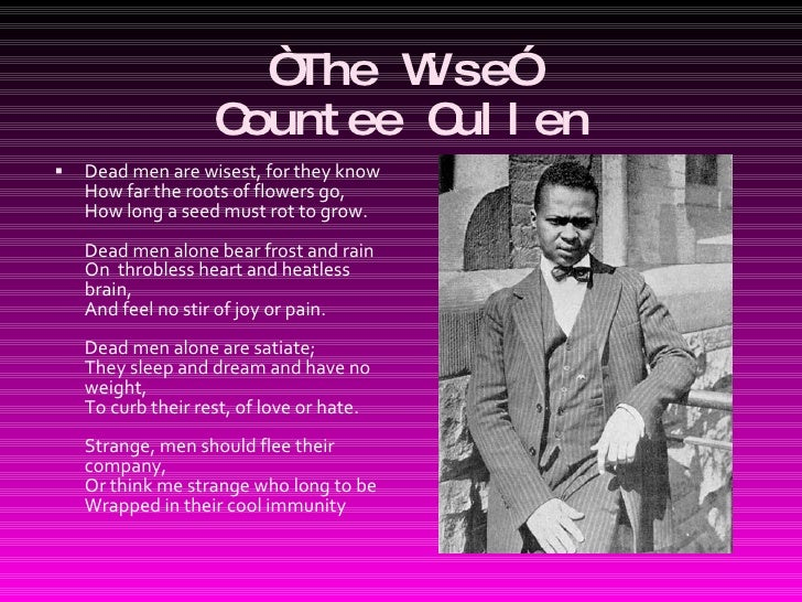 a literary analysis of tableau by countee cullen Countee cullen used universal themes in his poems like love, equality, faith, and addresses issues of racism that can apply to those who were feeling oppressed in the time of the harlem renaissance countee cullen uses many poetic and literary devices such as imagery, metaphors, symbolism, and rhyming.