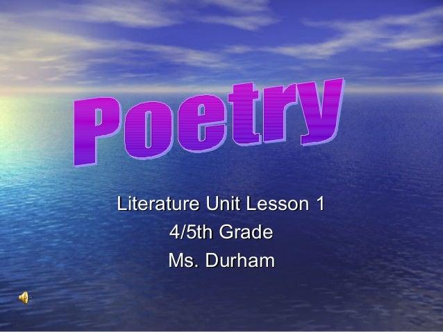 Literature Unit Lesson 1Literature Unit Lesson 1 4/5th Grade4/5th Grade Ms. DurhamMs. Durham
