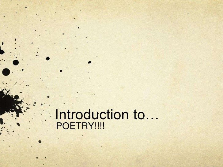 Introduction to…<br />POETRY!!!! <br />